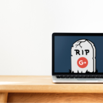 Google Plus Shutting Down - Tillison Consulting